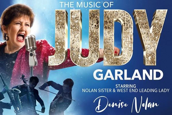 The Music of Judy Garland Starring Denise Nolan