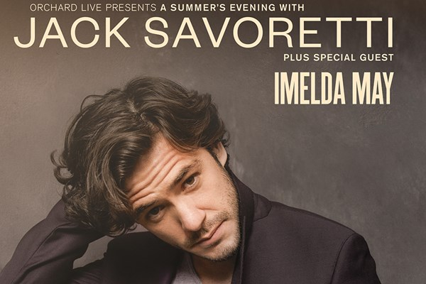 A Summer's Evening with Jack Savoretti plus Special Guest Imelda May