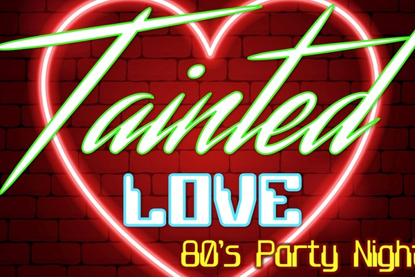 Tainted Love Valentines 80s Night